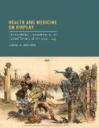 Cover-Bild zu Health and Medicine on Display von Brown, Julie K. (Research Associate, Smithsonian Institution)