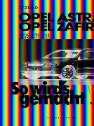 Cover-Bild zu Opel Astra G 3/98 bis 2/04, Opel Zafira A 4/99 bis 6/05 (eBook) von Etzold, Rüdiger