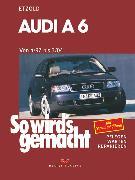 Cover-Bild zu Audi A6 4/97 bis 3/04 (eBook) von Etzold, Rüdiger