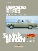 Cover-Bild zu Mercedes 200 / 230 / 230 E / 250 / 280 / 280 E (eBook) von Etzold, Rüdiger