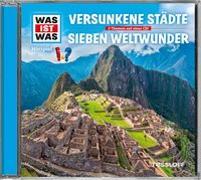 Cover-Bild zu WAS IST WAS Hörspiel: Versunkene Städte/ Die sieben Weltwunder von Haderer, Kurt
