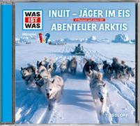 Cover-Bild zu WAS IST WAS Hörspiel: Jäger im Eis/ Abenteuer Arktis von Baur, Dr. Manfred