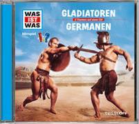 Cover-Bild zu WAS IST WAS Hörspiel: Gladiatoren/ Germanen von Falk, Matthias