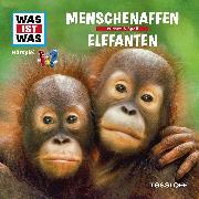 Cover-Bild zu Was ist was Hörspiel: Menschenaffen/ Elefanten (Audio Download) von Haderer, Kurt