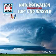 Cover-Bild zu WAS IST WAS Hörspiel: Naturgewalten / Luft und Wasser (Audio Download) von Haderer, Kurt