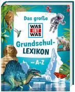 Cover-Bild zu Das große WAS IST WAS Grundschullexikon von A-Z von Tessloff Verlag Ragnar Tessloff GmbH & Co.KG (Hrsg.)