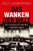 Cover-Bild zu Das Wanken der Welt (eBook) von Jankowski, Paul