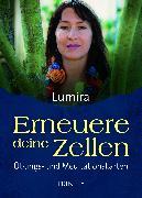 Cover-Bild zu Erneuere deine Zellen - Übungs- und Meditationskarten von Lumira