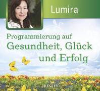 Cover-Bild zu Programmierung auf Erfolg, Gesundheit, Glück, Jugend von Lumira
