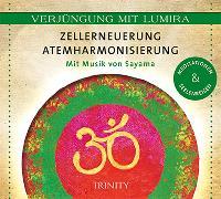 Cover-Bild zu Verjüngung mit Lumira. Zellerneuerung Atemharmonisierung von Lumira
