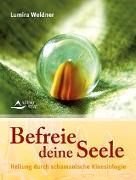 Cover-Bild zu Befreie deine Seele (eBook) von Weidner, Lumira