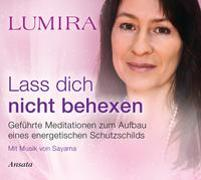 Cover-Bild zu Lass dich nicht behexen - Meditations-CD von Lumira