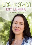 Cover-Bild zu Jung und schön mit Lumira (eBook) von Lumira