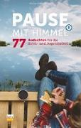 Cover-Bild zu Pause mit Himmel von Ebinger, Thomas (Hrsg.)