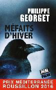 Cover-Bild zu Méfaits d'Hiver : Quand une série d'adultères tourne au drame (eBook) von Georget, Philippe