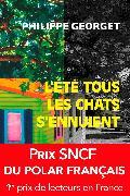 Cover-Bild zu L'été tous les chats s'ennuient (eBook) von Georget, Philippe