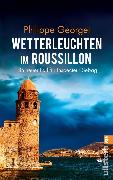 Cover-Bild zu Wetterleuchten im Roussillon (eBook) von Georget, Philippe