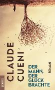 Cover-Bild zu Der Mann, der Glück brachte (eBook) von Cueni, Claude