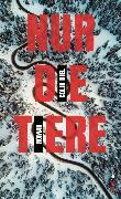 Cover-Bild zu Nur die Tiere (eBook) von Niel, Colin