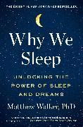 Cover-Bild zu Why We Sleep von Walker, Matthew