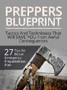 Cover-Bild zu Preppers Blueprint: 27 Tips for Better Emergency Preparedness Plan. Tactics And Techniques That Will Save You from Awful Consequences (eBook) von Walker, Matthew