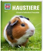 Cover-Bild zu WAS IST WAS Band 72 Haustiere. Unsere liebsten Freunde von Hackbarth, Annette