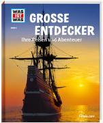 Cover-Bild zu WAS IST WAS Band 5 Große Entdecker. Ihre Reisen und Abenteuer von Finan, Karin