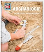 Cover-Bild zu WAS IST WAS Band 141 Archäologie. Schätze der Vergangenheit von Schaller, Andrea