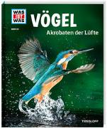 Cover-Bild zu WAS IST WAS Band 40 Vögel. Akrobaten der Lüfte von Werdes, Alexandra