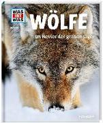 Cover-Bild zu WAS IST WAS Band 104 Wölfe. Im Revier der grauen Jäger von Meyer, Till