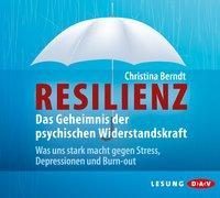 Cover-Bild zu Resilienz. Das Geheimnis der psychischen Widerstandskraft von Berndt, Christina