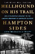 Cover-Bild zu Hellhound on His Trail: The Electrifying Account of the Largest Manhunt in American History von Sides, Hampton