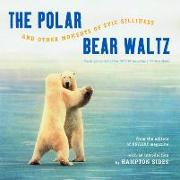 Cover-Bild zu The Polar Bear Waltz and Other Moments of Epic Silliness: Comic Classics from Outside Magazine's Parting Shots von Sides, Hampton (Solist)