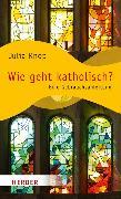 Cover-Bild zu Wie geht katholisch? (eBook) von Knop, Julia