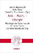 Cover-Bild zu Amt - Macht - Liturgie (eBook) von Hoff, Gregor Maria (Hrsg.)