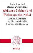 Cover-Bild zu Wirksame Zeichen und Werkzeuge des Heils? von Dirscherl, Erwin (Hrsg.)