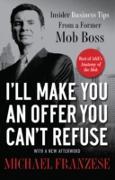 Cover-Bild zu I'll Make You an Offer You Can't Refuse (eBook) von Franzese, Michael