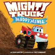 Cover-Bild zu Mighty Truck: Muddymania! von Barton, Chris