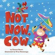 Cover-Bild zu Not Now, Cow (eBook) von Sauer, Tammi