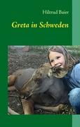 Cover-Bild zu Greta in Schweden von Baier, Hiltrud