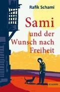 Cover-Bild zu Sami und der Wunsch nach Freiheit von Schami, Rafik