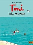 Cover-Bild zu Toni will ans Meer von Waechter, Philip