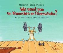 Cover-Bild zu Wie nennt man ein Kaninchen im Fitnessstudio? von Port, Moni