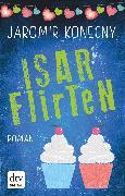 Cover-Bild zu Isarflirten (eBook) von Konecny, Jaromir