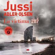 Cover-Bild zu La víctima 2117 (Audio Download) von Adler-Olsen, Jussi