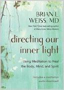 Cover-Bild zu Directing Our Inner Light (eBook) von Weiss, Brian L.