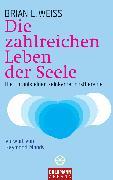 Cover-Bild zu Die zahlreichen Leben der Seele (eBook) von Weiss, Brian L.
