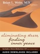 Cover-Bild zu Eliminating Stress, Finding Inner Peace (eBook) von Weiss, Brian L.
