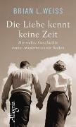 Cover-Bild zu Die Liebe kennt keine Zeit von Weiss, Brian L.
