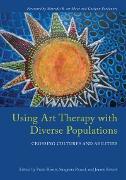 Cover-Bild zu Using Art Therapy with Diverse Populations (eBook) von Howie, Paula (Hrsg.)